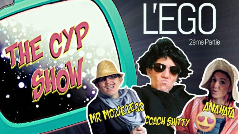 The CYP SHOW l'EGO